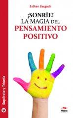 ¡Sonrie! La Magia del Pensamiento Positivo
